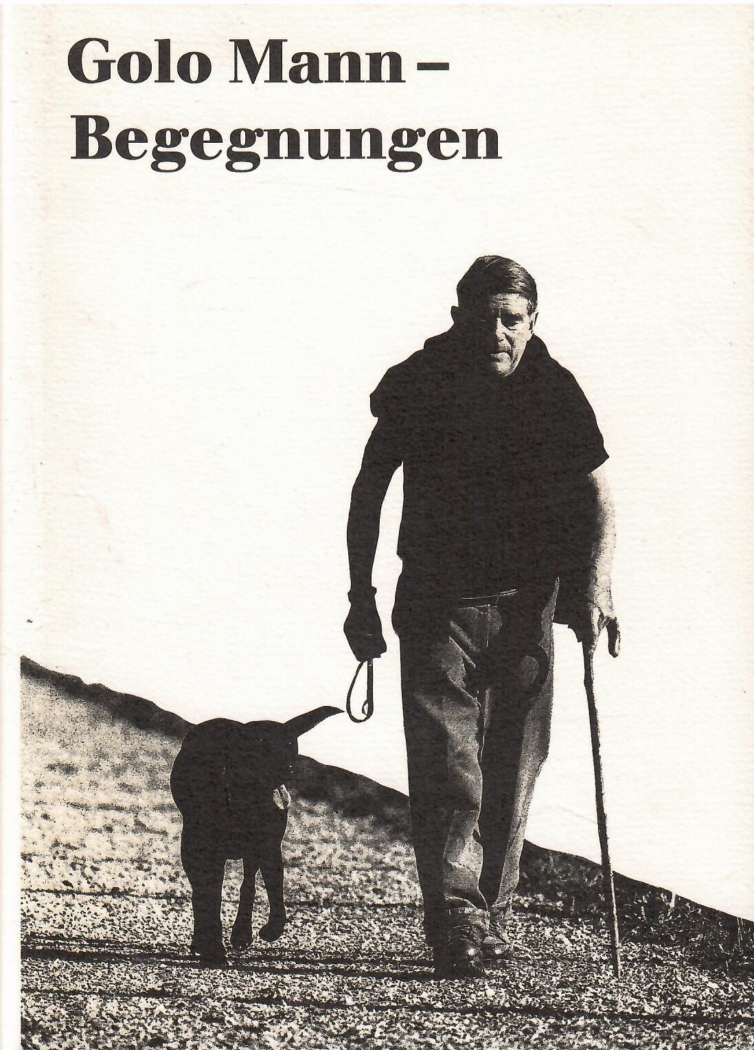Begegnungen. Festschrift für Golo Mann zum 80.: Mann, Golo: