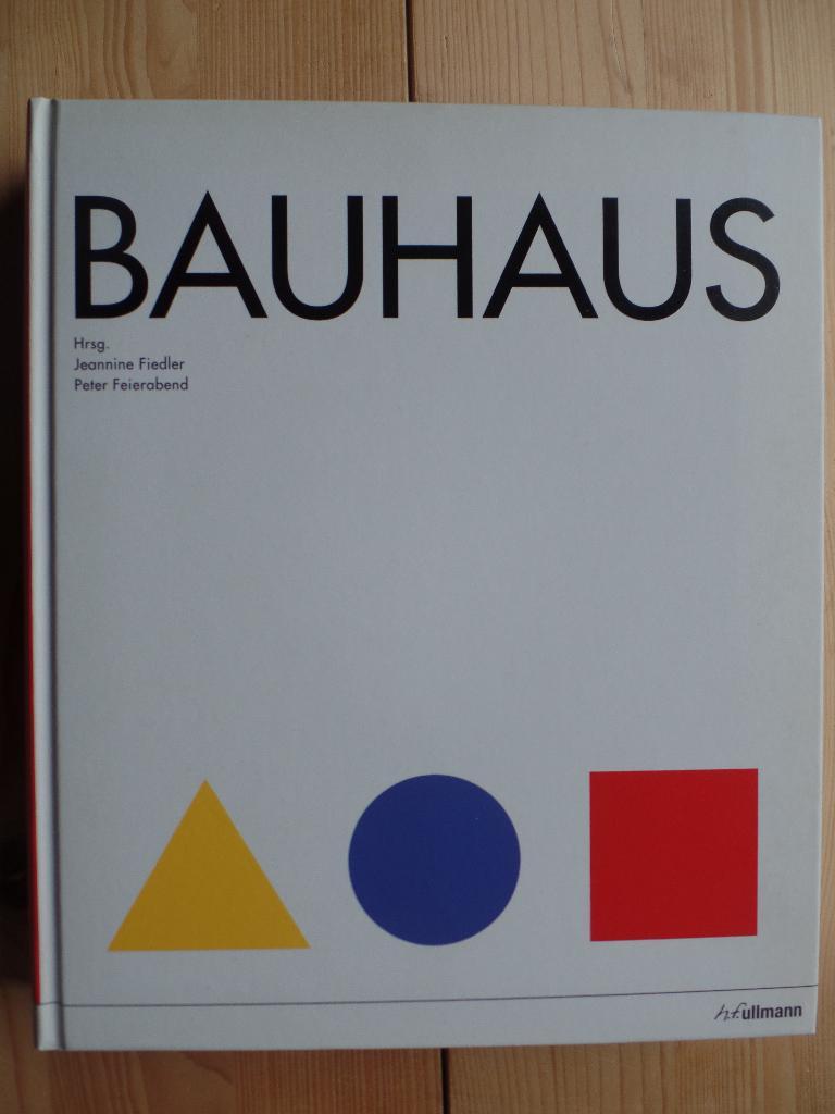 Bauhaus. mit Beitr. von Ute Ackermann . Hrsg. von Jeannine Fiedler ; Peter Feierabend - Ackermann, Ute (Mitwirkender), Jeannine (Herausgeber) Fiedler und Peter (Herausgeber) Feierabend