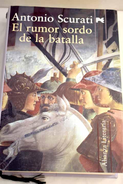 El rumor sordo de la batalla - Scurati, Antonio