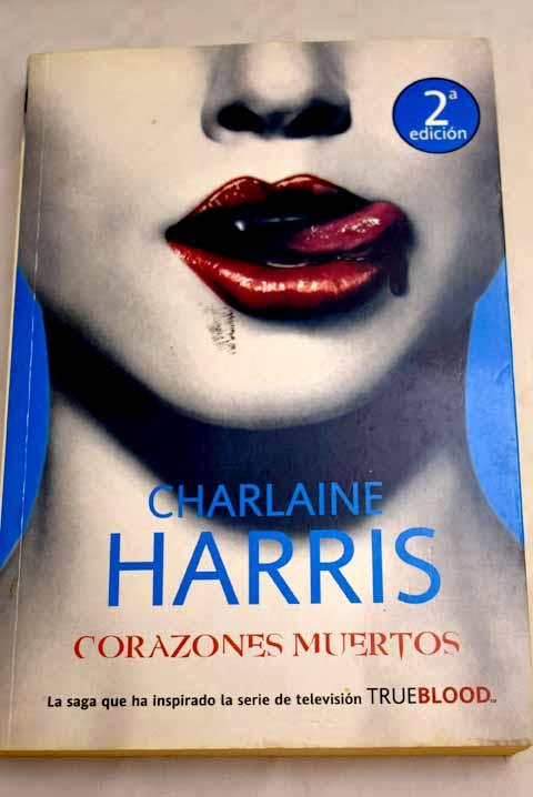 Corazones muertos - Harris, Charlaine