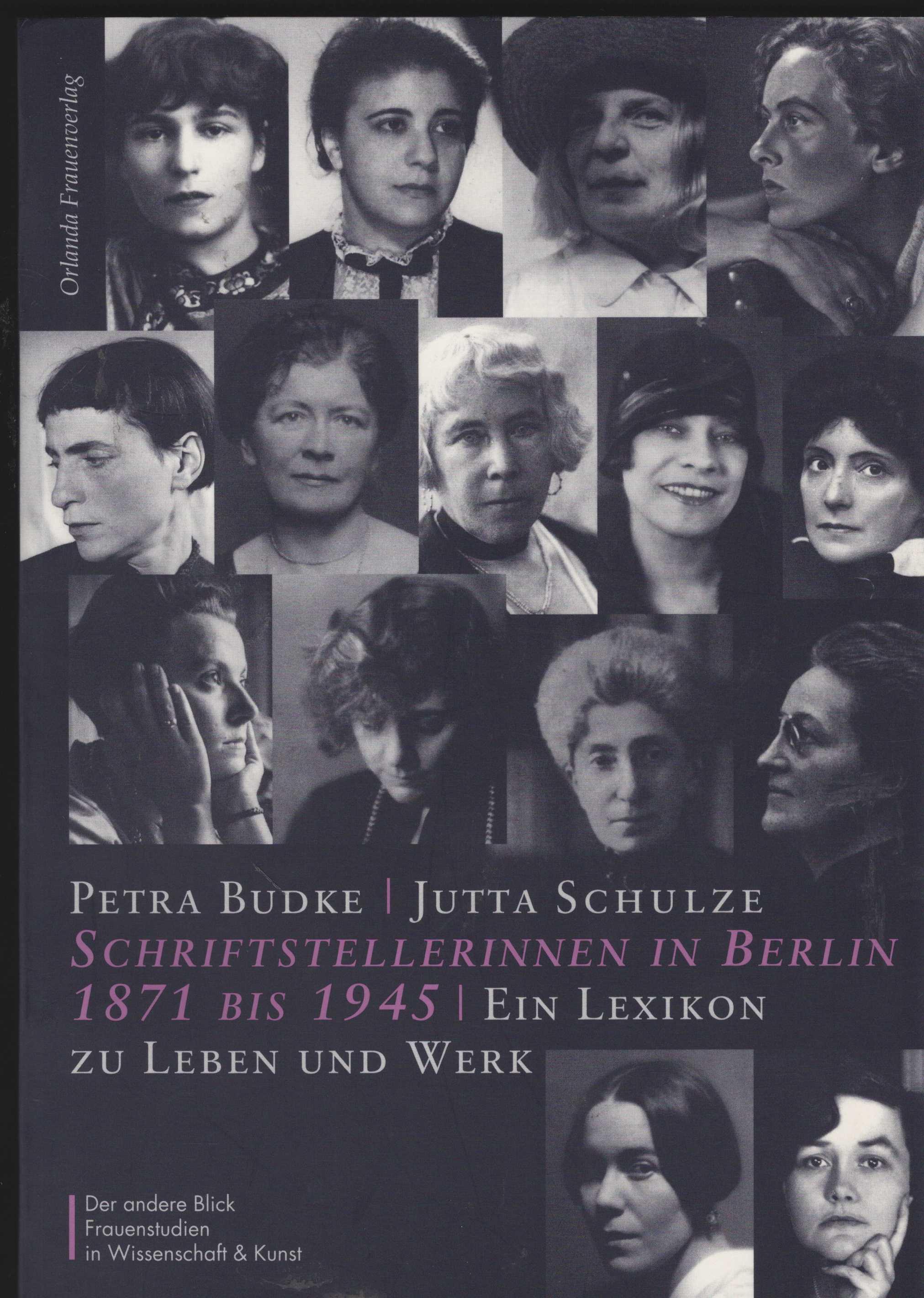 Schriftstellerinnen in Berlin 1871 - 1945. Ein Lexikon zu Leben und Werk. (= Der andere Blick). - Budke, Petra und Jutta Schulze