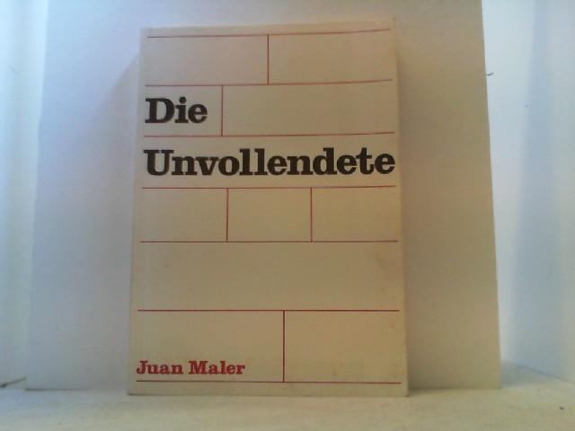 Die Unvollendete.: Maler, Juan,