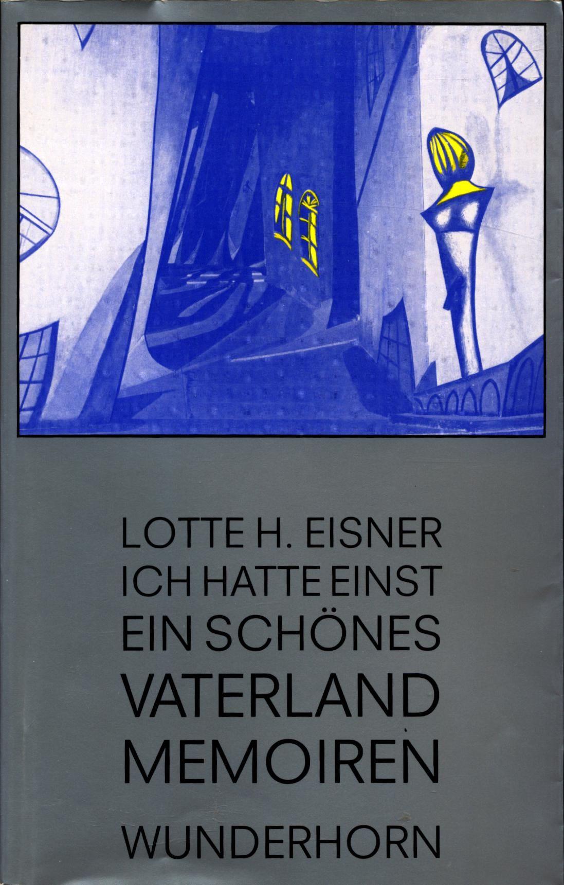 Ich hatte einst ein schönes Vaterland Memoiren: Eisner, Lotte H.,