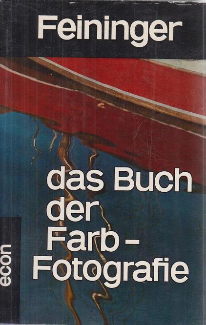 Das Buch der Farb-Fotografie.: Andreas Feininger