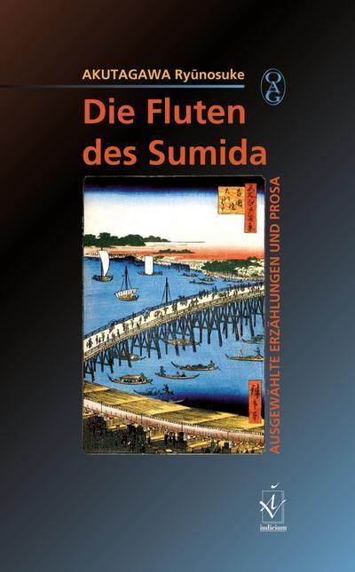 Die Fluten des Sumida : Ausgewählte Erzählungen und Prosa - Ryunosuke Akutagawa