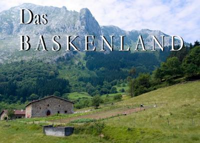 Das Baskenland - Ein Bildband - Thomas Rackner