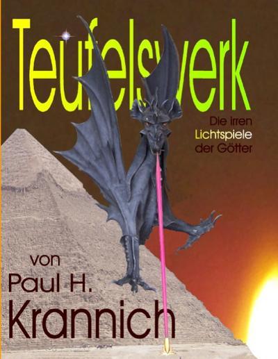Teufelswerk : Die irren Lichtspiele der Götter - Paul H. Krannich