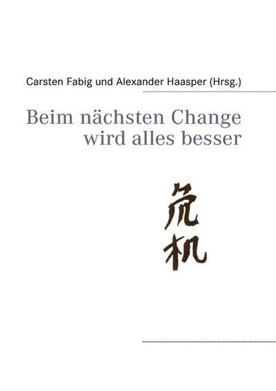 Beim nächsten Change wird alles besser - Carsten Fabig