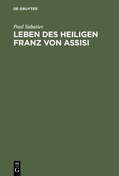 Leben des Heiligen Franz von Assisi : Neue Ausgabe vermehrt durch