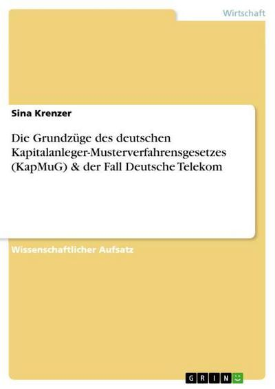 Die Grundzüge des deutschen Kapitalanleger-Musterverfahrensgesetzes (KapMuG) & der Fall Deutsche Telekom - Sina Krenzer
