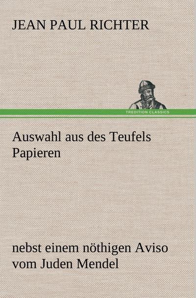 Auswahl aus des Teufels Papieren : nebst: Jean Paul Richter