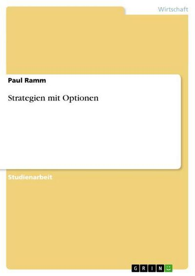 Strategien mit Optionen - Paul Ramm