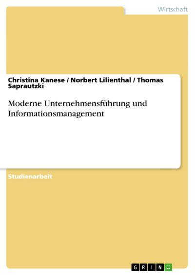 Moderne Unternehmensführung und Informationsmanagement - Christina Kanese