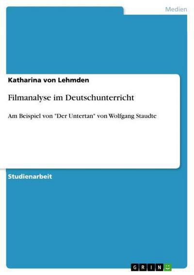 Filmanalyse im Deutschunterricht : Am Beispiel von