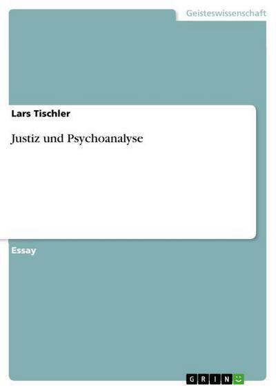 Justiz und Psychoanalyse - Lars Tischler