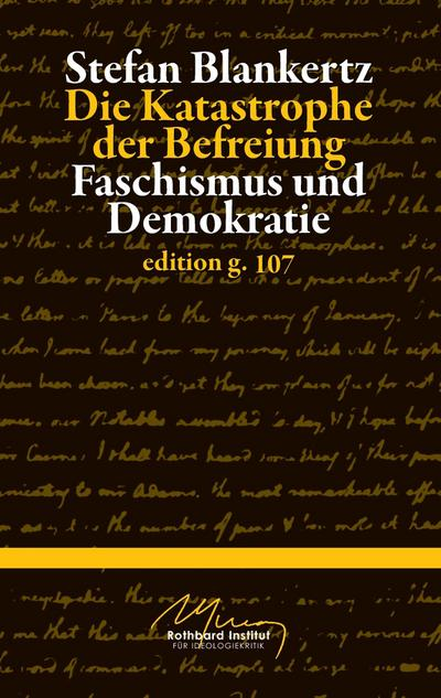 Die Katastrophe der Befreiung : Faschismus und Demokratie - Stefan Blankertz