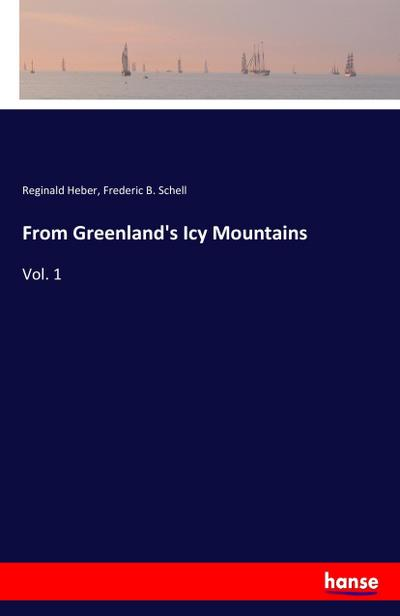 From Greenland's Icy Mountains : Vol. 1: Reginald Heber