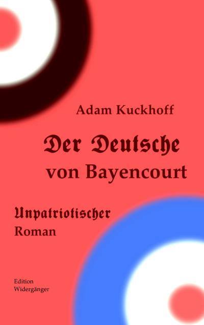 Der Deutsche von Bayencourt - Adam Kuckhoff