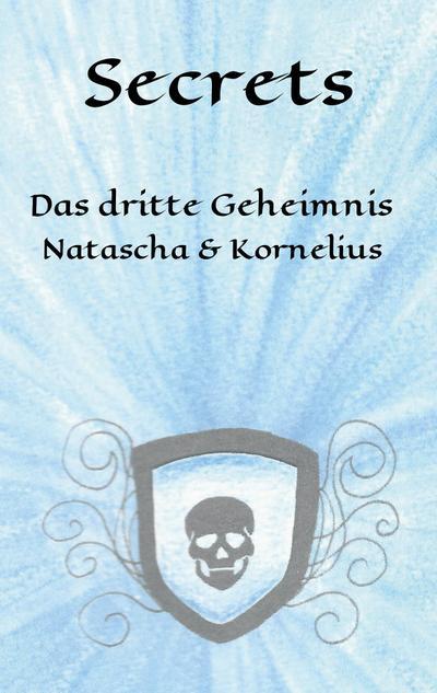 Secrets : Das dritte Geheimnis - Natascha & Kornelius (Teil 3) - Lisa-Marie Hartung