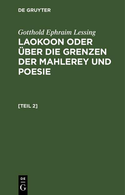 Gotthold Ephraim Lessing: Laokoon oder über die: Gotthold Ephraim Lessing