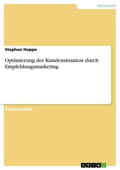 Optimierung der Kundensituation durch Empfehlungsmarketing - Stephan Hoppe