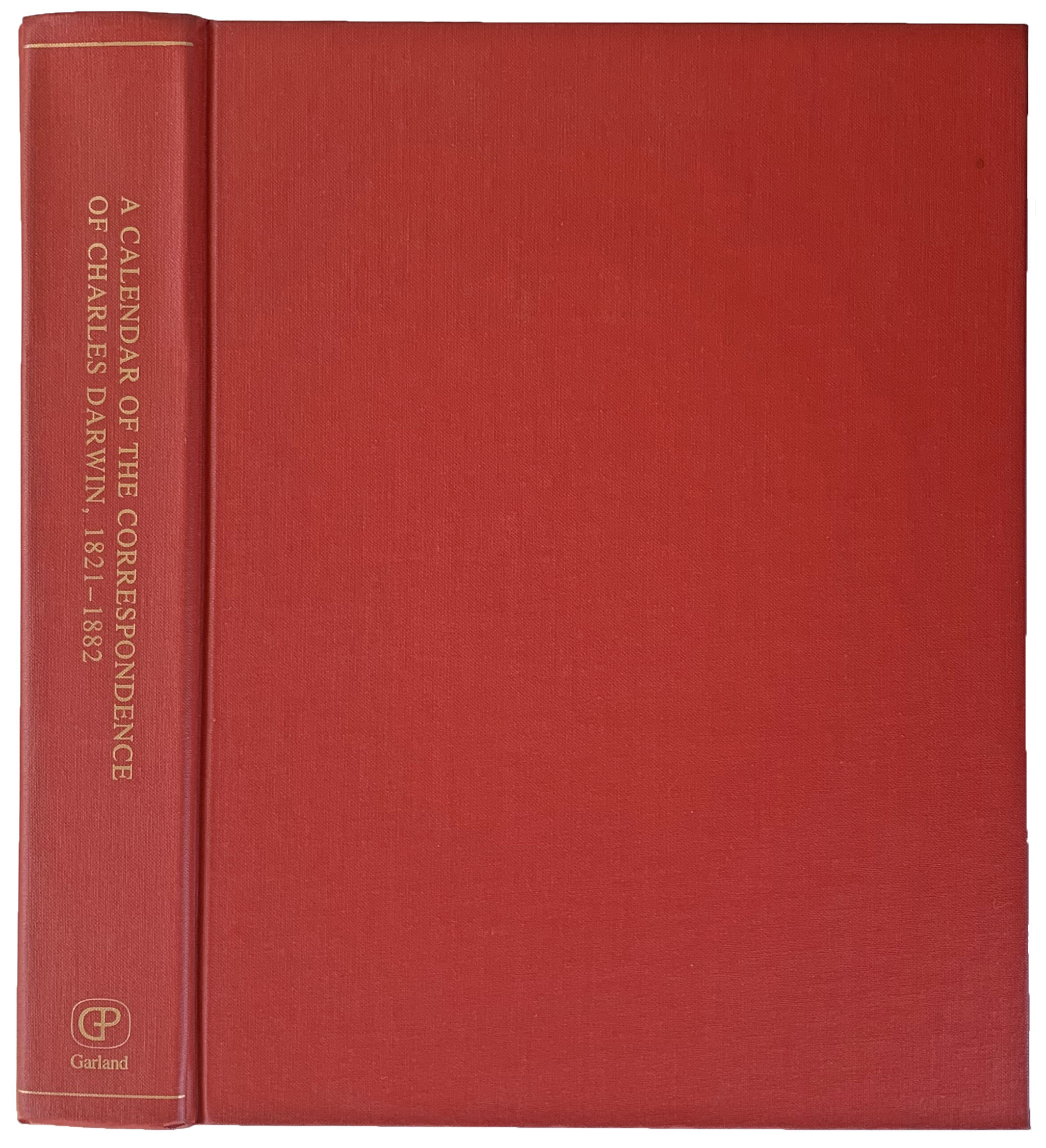 A Calendar of the Correspondence of Charles: DARWIN, Charles (1809-1882);