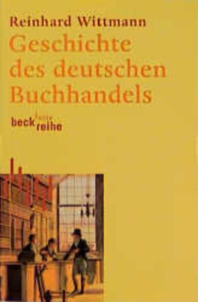 Geschichte des deutschen Buchhandels: Wittmann, Reinhard: