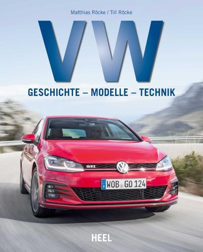 VW : Geschichte - Modelle - Technik - Till Röcke