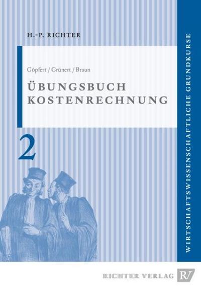 Übungsbuch Kostenrechnung - Ingrid Göpfert