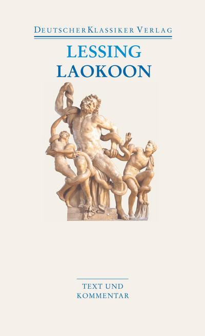 Laokoon / Briefe, antiquarischen Inhalts : Text: Gotthold Ephraim Lessing