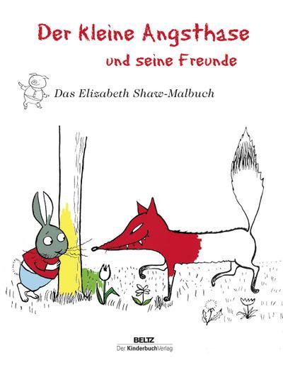 Der kleine Angsthase und seine Freunde : Elizabeth Shaw