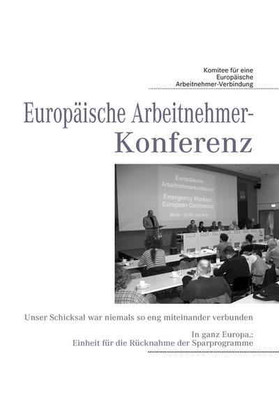 Europäische Arbeitnehmer-Konferenz : Unser Schicksal war niemals so eng miteinander verbunden. In ganz Europa.: Einheit für die Rücknahme der Sparprogramme - Carla Boulboullé