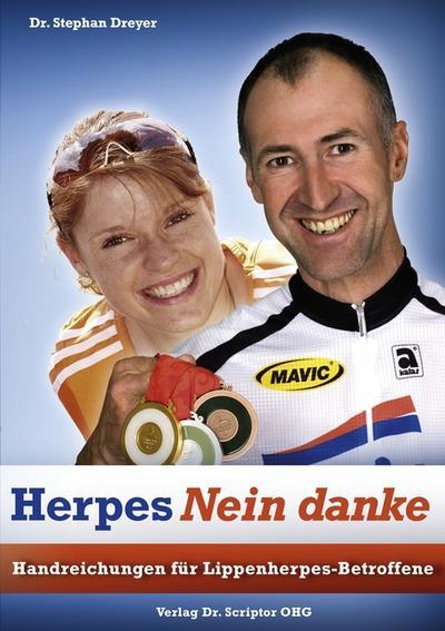 Herpes Nein danke : Handreichungen für Lippenherpes-Betroffene - Stephan Dreyer