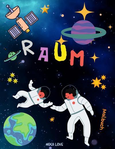 RAUM malbuch : Raum Färbung mit Planeten, Astronauten, Raumschiffe, Raketen, Sterne für Kinder. - Mika Love