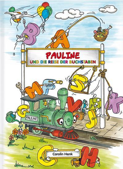 Pauline und die Reise der Buchstaben - Carolin Henk