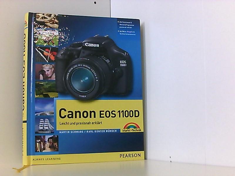 Canon EOS 1100D: leicht und praxisnah erklärt: Schwabe, Martin und