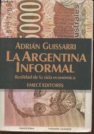 La Argentina informal- Realidad de la vida economica - Guissarri Adrian
