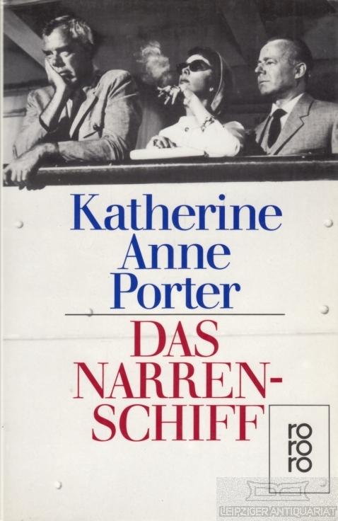 Das Narrenschiff. Roman. - Porter, Katherine Anne.