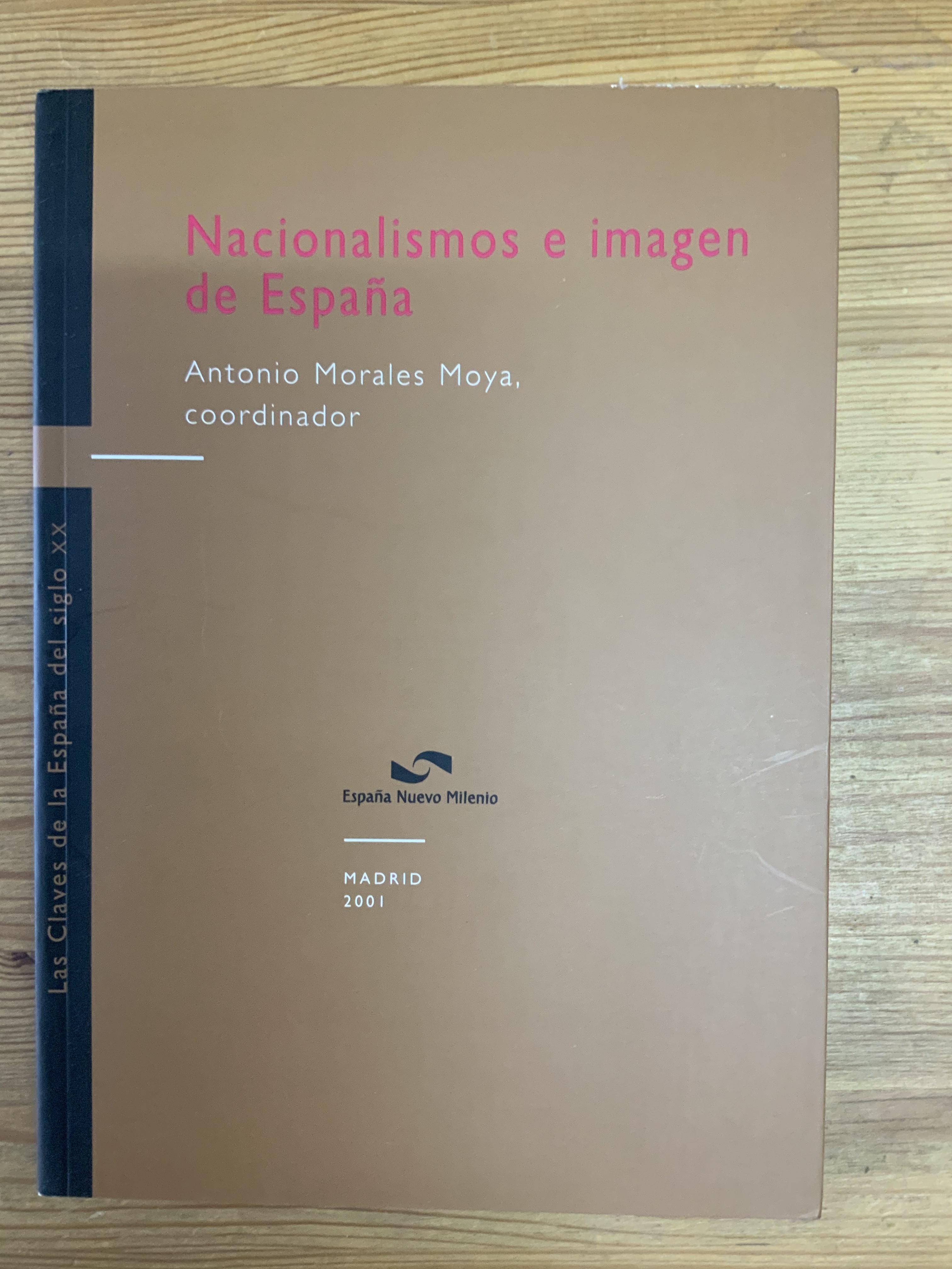 Nacionalismo e imagen de España - Antonio Morales Moya, coordinador