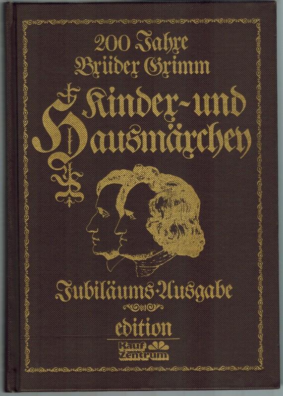 200 Jahre Brüder Grimm. Kinder- und Hausmärchen.: Brüder Grimm [Jakob