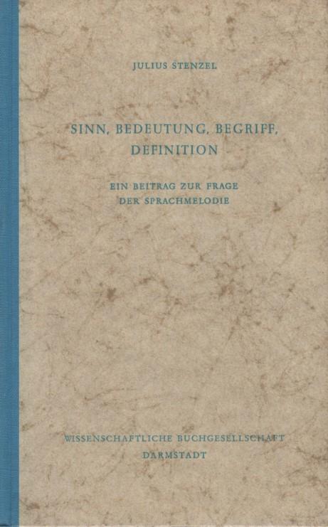 Sinn, Bedeutung, Begriff, Definition : Ein Beitrag: Stenzel, Julius: