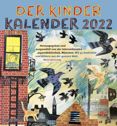 Der Kinder Kalender 2022 : Mit 52: Internationale Jugendbibliothek München