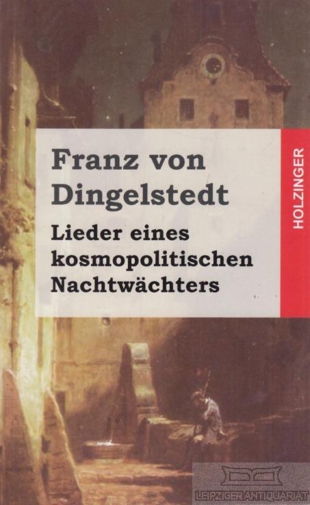 Lieder eines kosmopolitischen Nachtwächters.: Dingelstedt, Franz von.