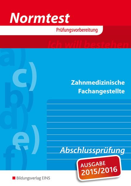 Normtest - Zahnmedizinische Fachangestellte, Abschlussprüfung (Aufgabenband) (Normtest-Broschüren) - Karin, Eißel und Neumann Uwe