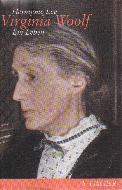 Virginia Woolf. Ein Leben. - Lee, Hermione