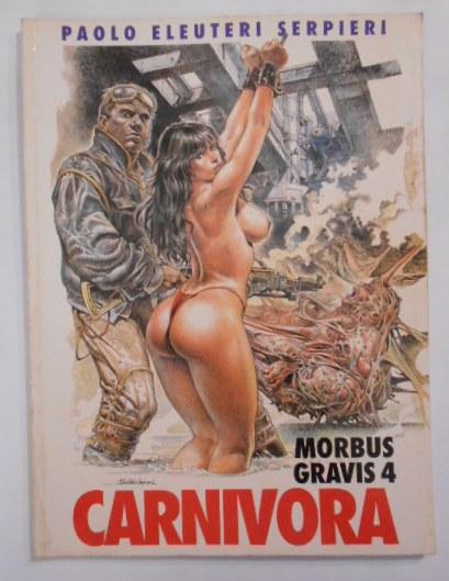 Morbus Gravis 4. Carnivora. - Eleuteri Serpieri, Paolo