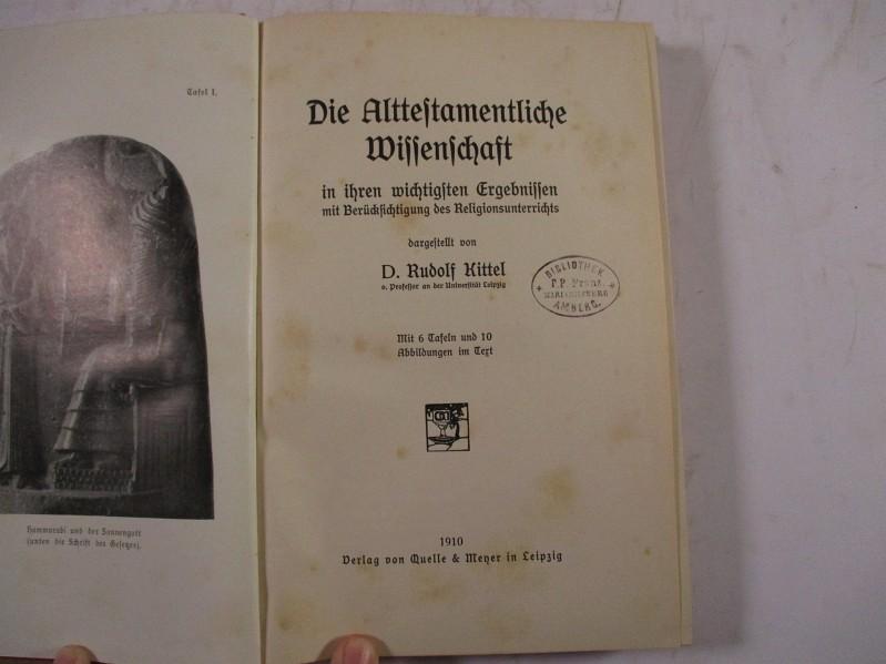 Die alttestamentliche Wissenschaft in ihren wichtigsten Ergebnissen: Kittel, Rudolf,