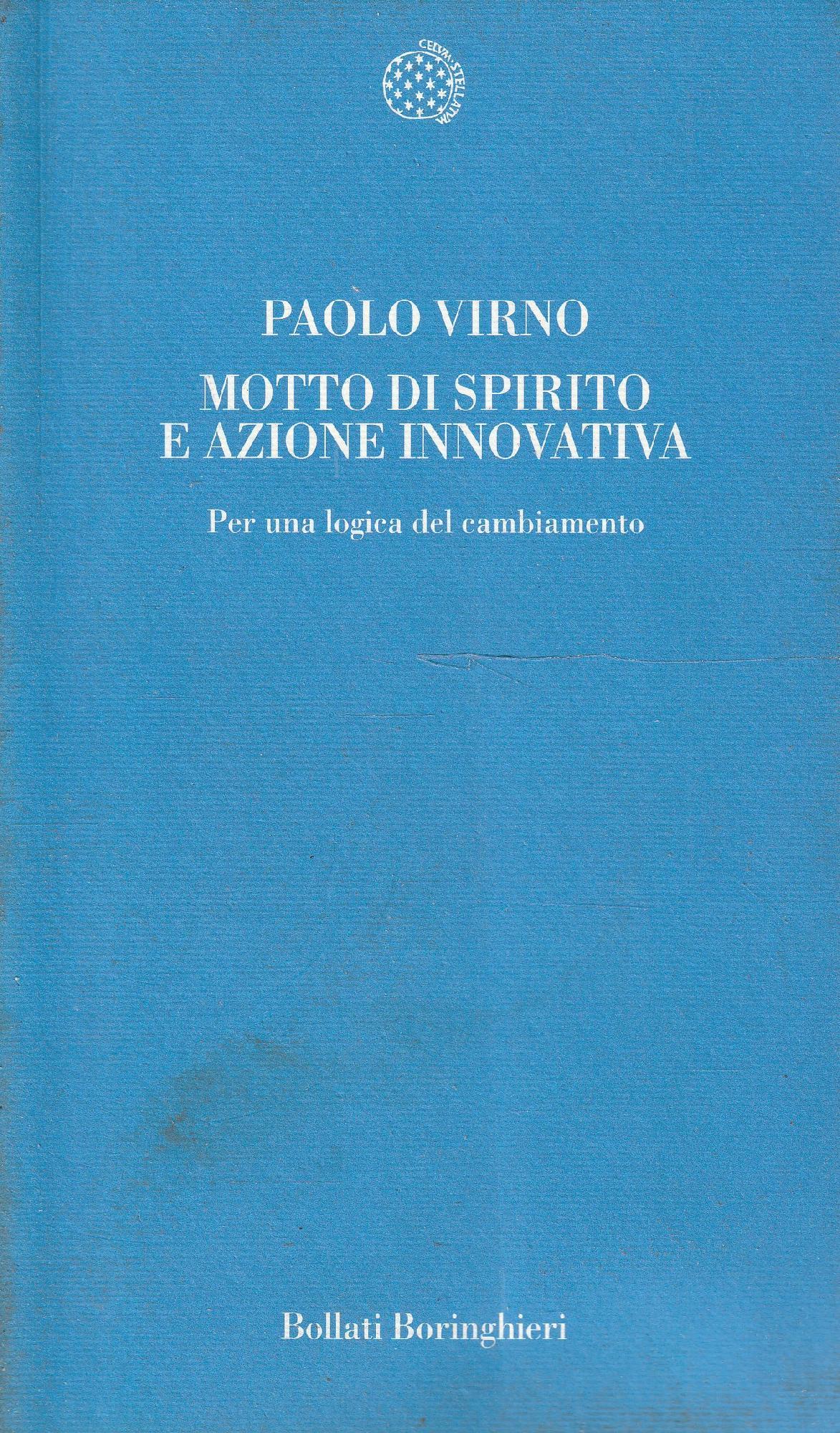 Motto di spirito e azione innovativa : per una logica del cambiamento - Virno Paolo