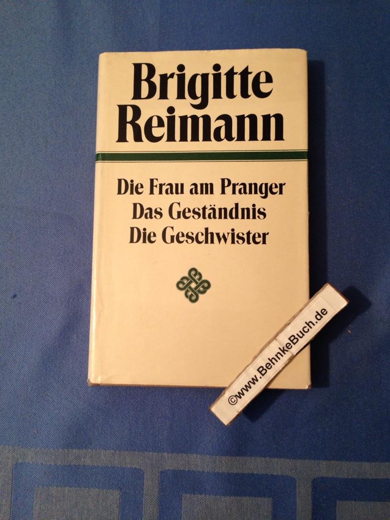 Die Frau am Pranger. Das Geständnis. Die: Reimann, Brigitte.
