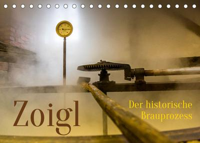 Zoigl. Der historische Brauprozess (Tischkalender 2022 DIN A5 quer) : Das Bier der Oberpfalz aus Falkenberg (Monatskalender, 14 Seiten ) - Georg Berg